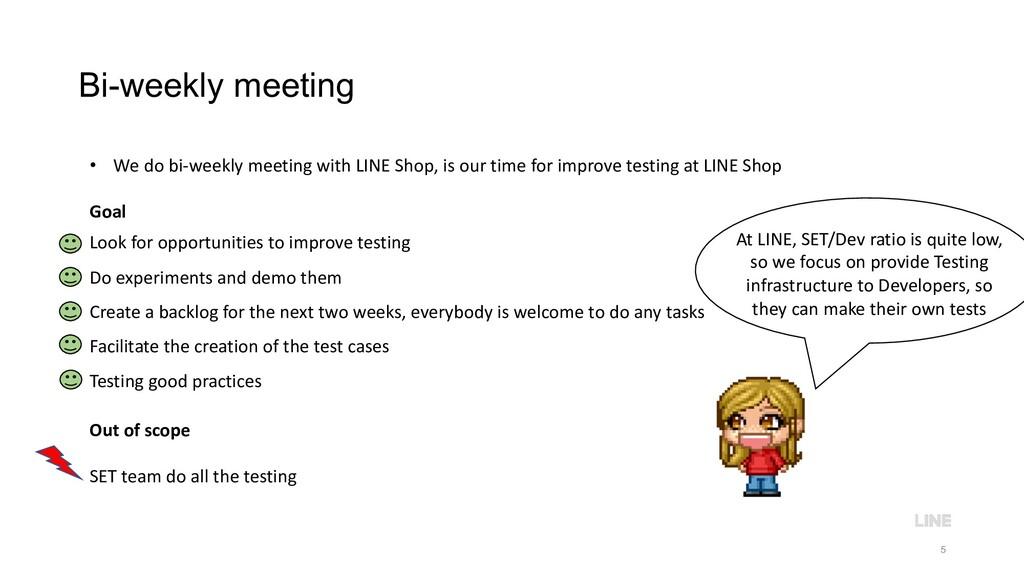 Bi-weekly meeting 5 • We do bi-weekly meeting w...