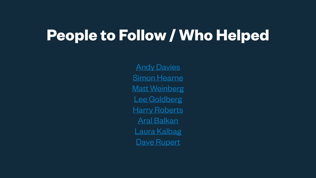 People to Follow / Who Helped Andy Davies