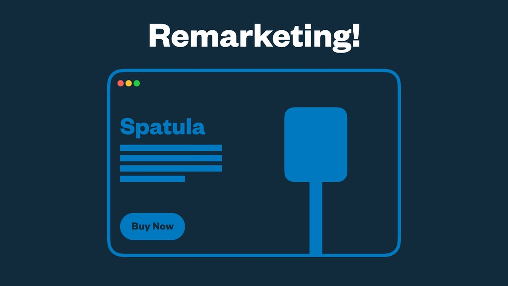 Remarketing! Spatula Buy Now
