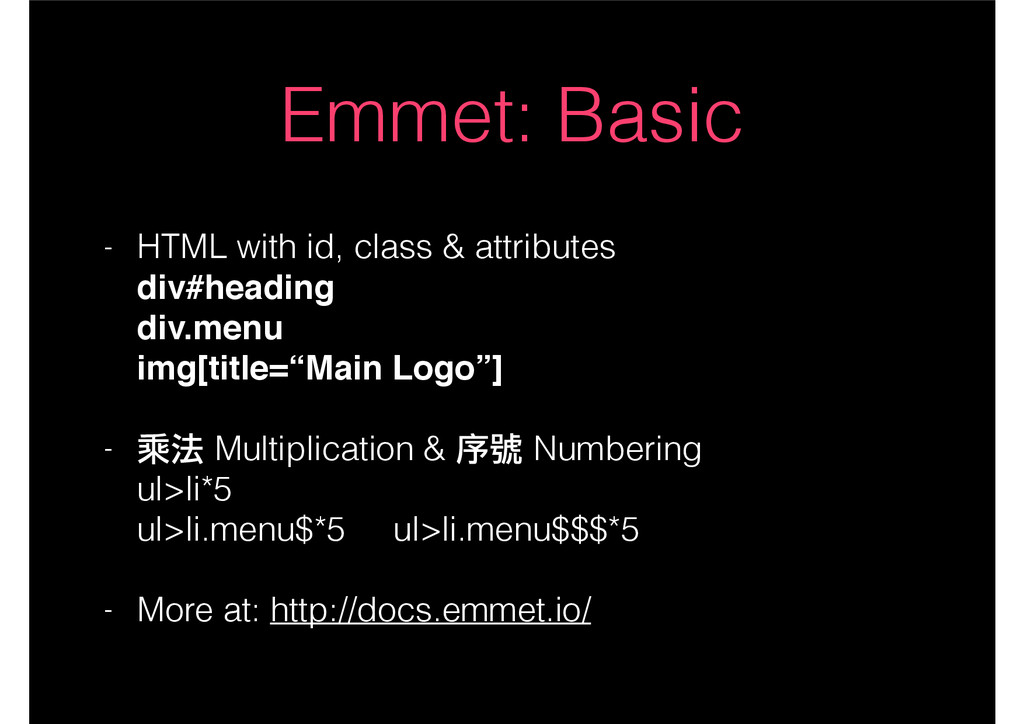Emmet: Basic - HTML with id, class & attributes...