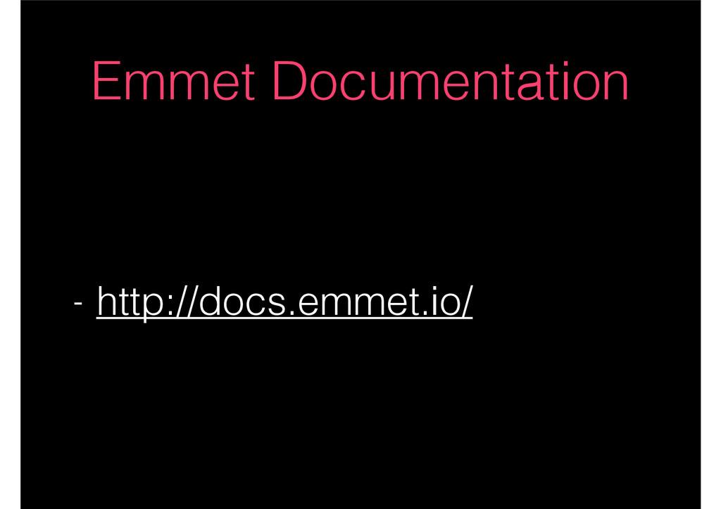 Emmet Documentation - http://docs.emmet.io/