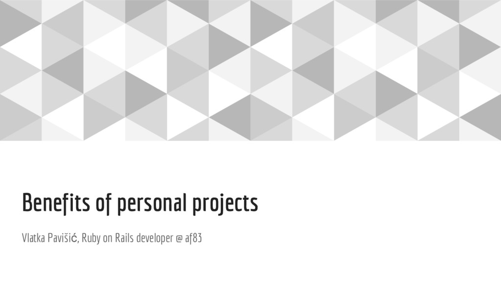 Benefits of personal projects Vlatka Pavišić, R...