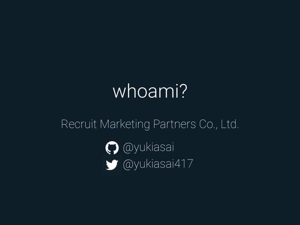 whoami? @yukiasai @yukiasai417 Recruit Marketin...