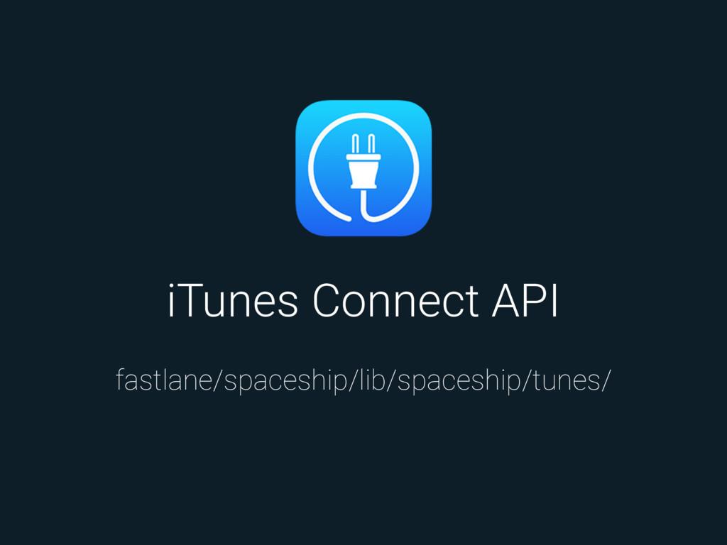 iTunes Connect API fastlane/spaceship/lib/space...