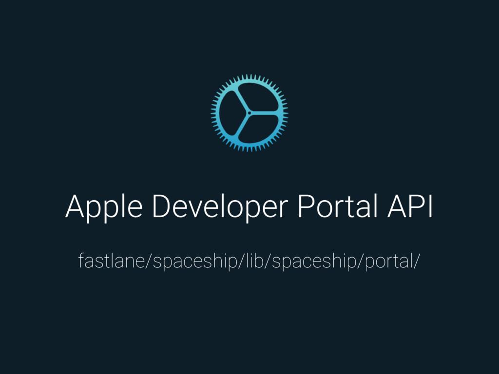 Apple Developer Portal API fastlane/spaceship/l...