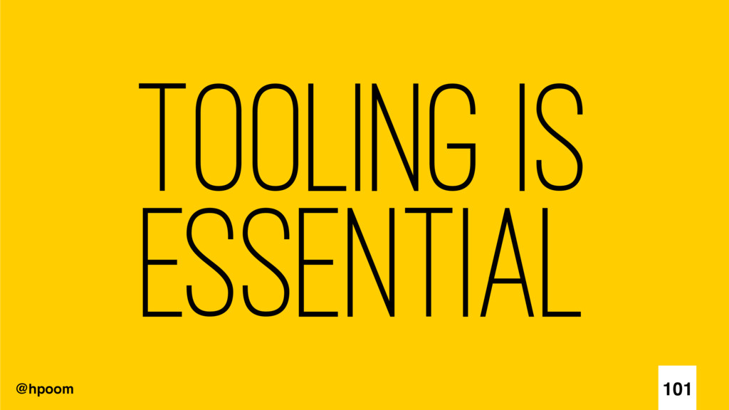 @hpoom Tooling is Essential 101
