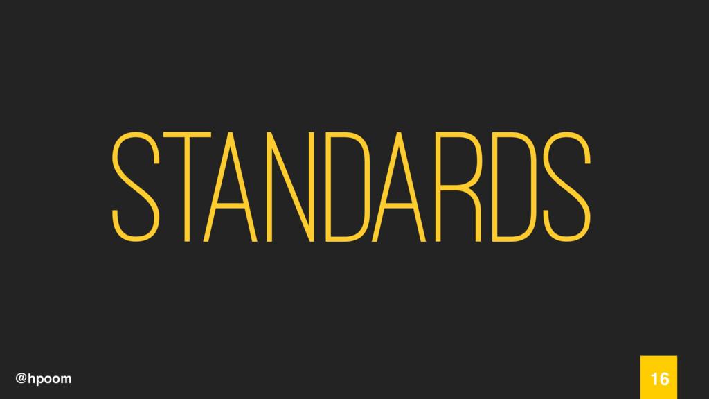 @hpoom standards 16
