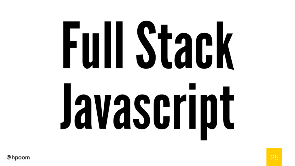 @hpoom Full Stack Javascript 25