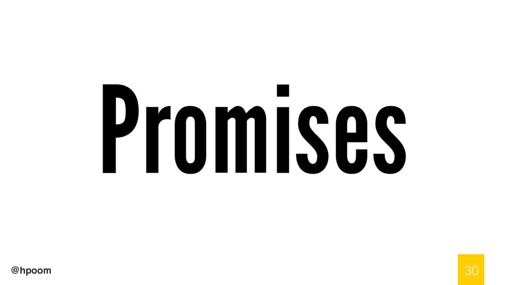 @hpoom Promises 30