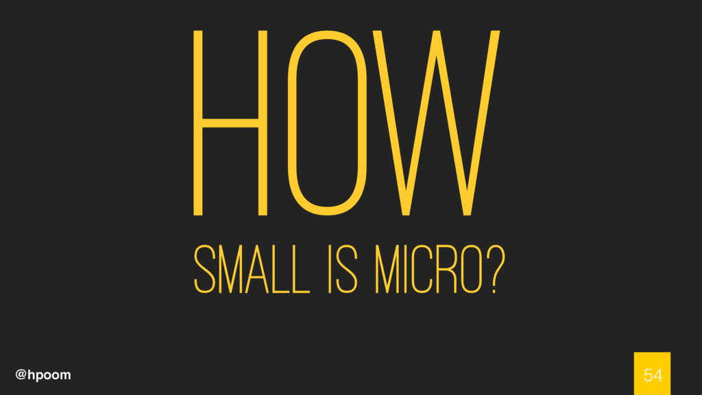 @hpoom How small is micro? 54