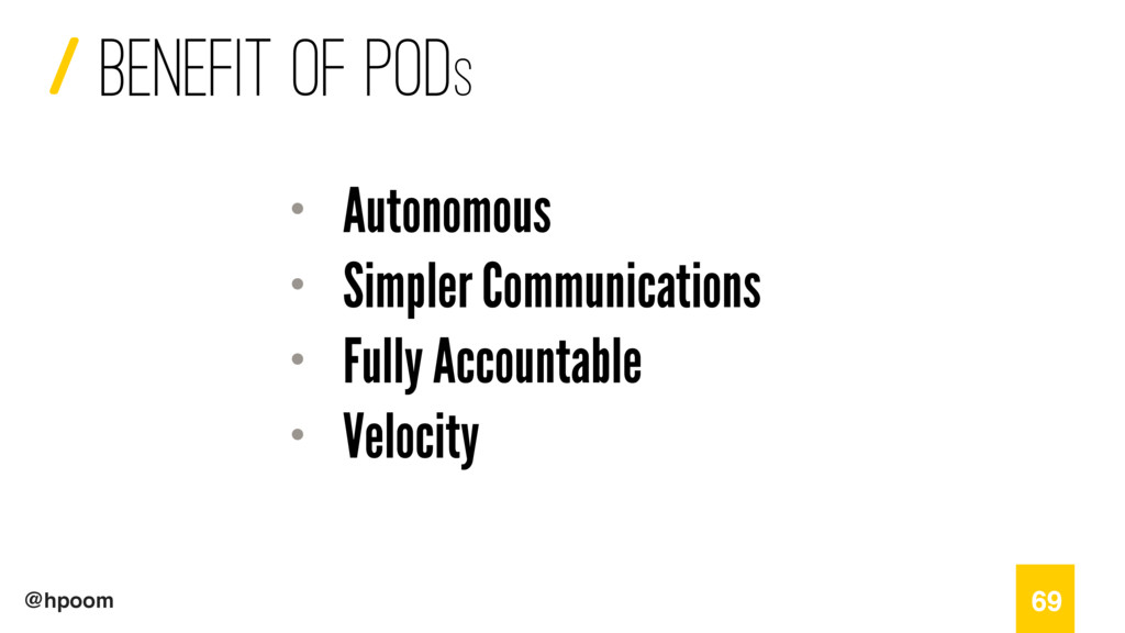 / @hpoom benefit of pods 69 • Autonomous • Simp...