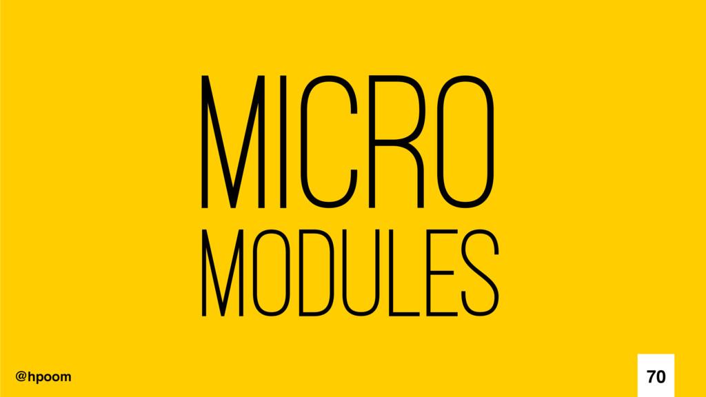 @hpoom Micro Modules 70