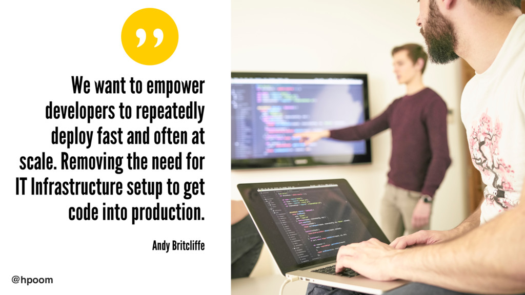 """ @hpoom We want to empower developers to repea..."