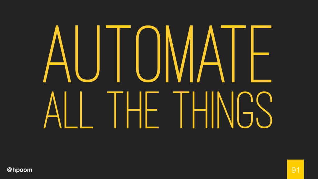 @hpoom Automate All the things 91