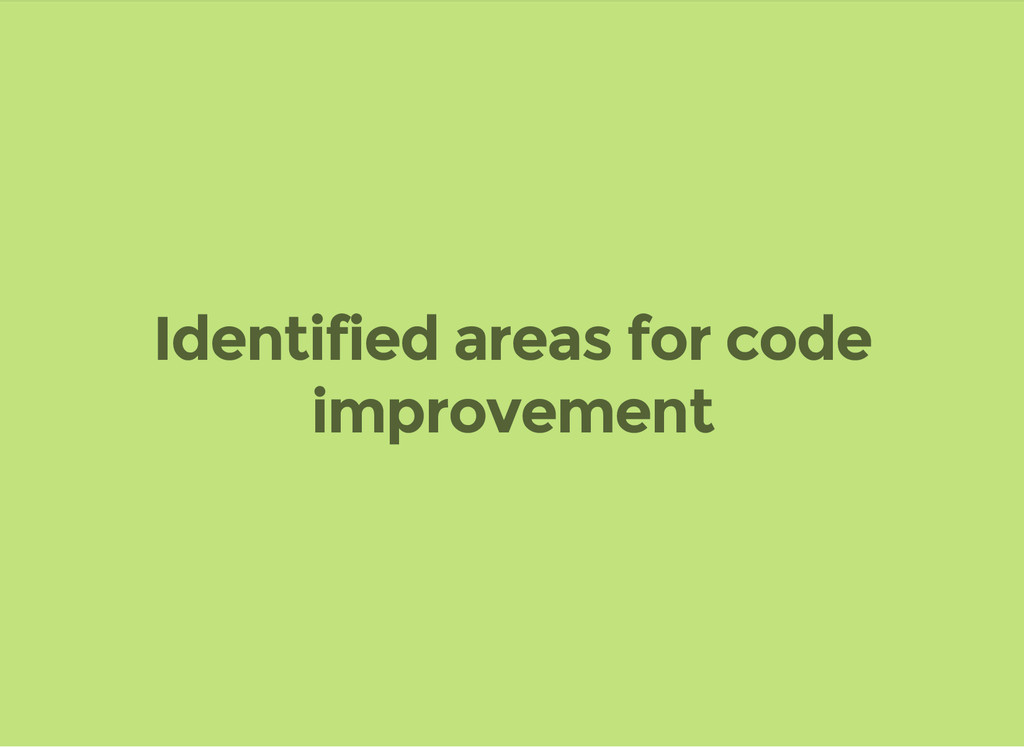 Identified areas for code improvement