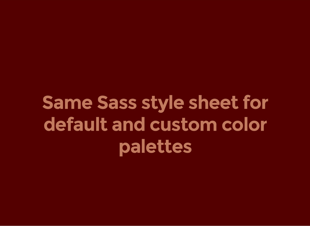 Same Sass style sheet for default and custom co...