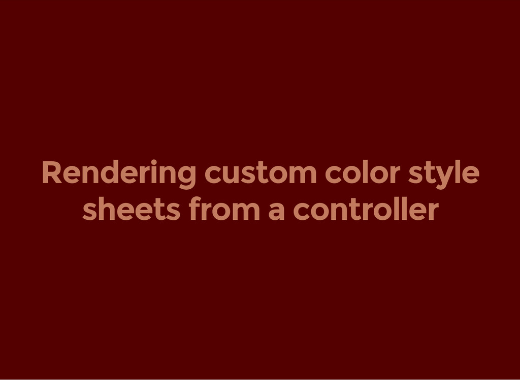Rendering custom color style sheets from a cont...