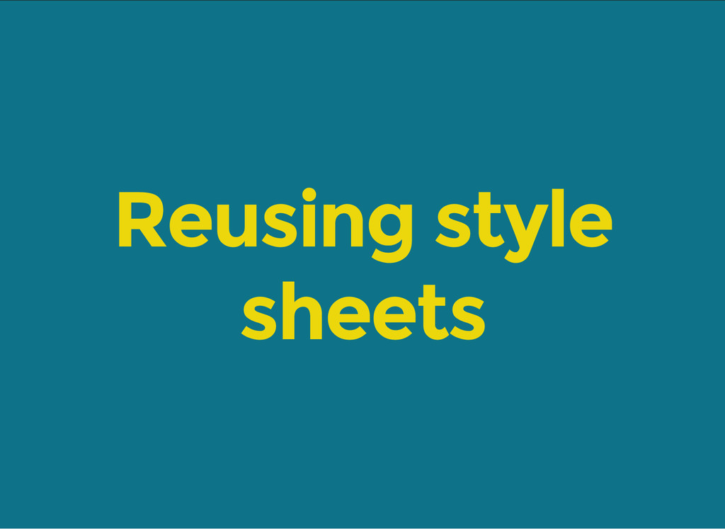 Reusing style sheets