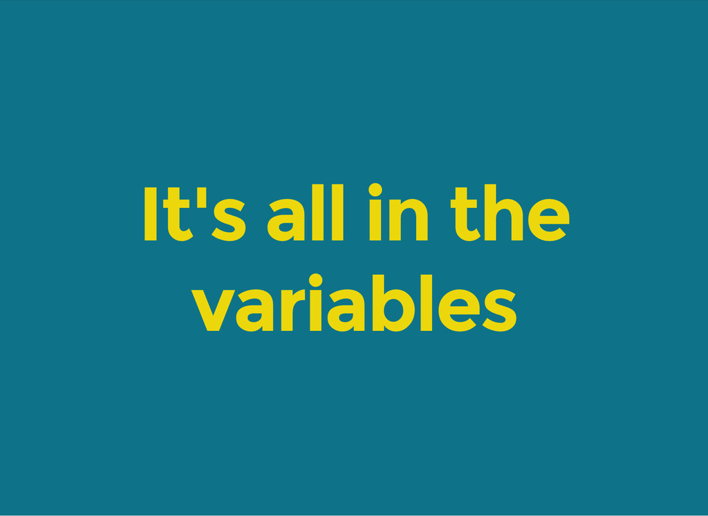 It's all in the variables