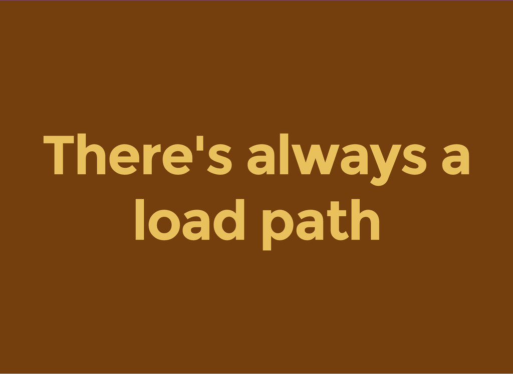 There's always a load path