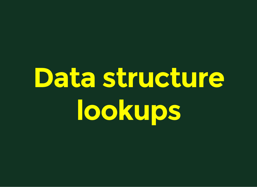 Data structure lookups