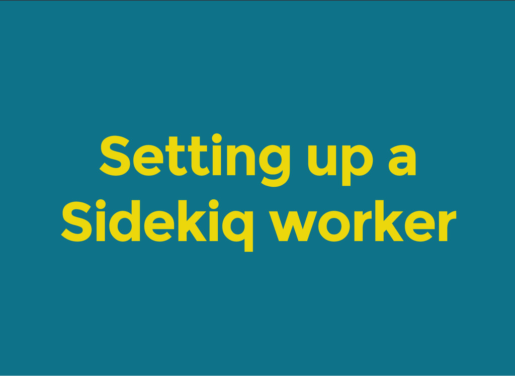 Setting up a Sidekiq worker
