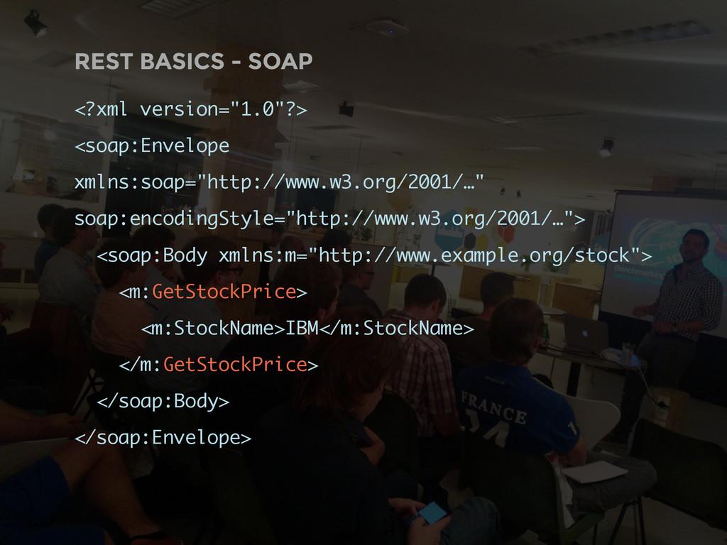 "REST BASICS - SOAP <?xml version=""1.0""?> <soap:..."