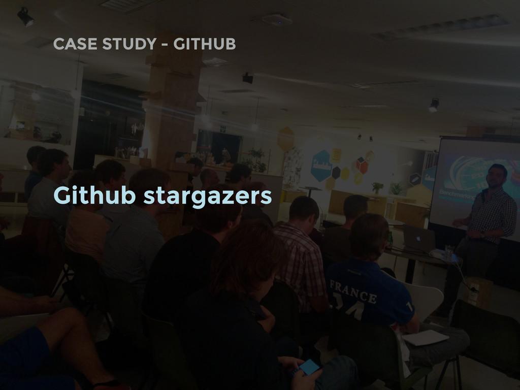 CASE STUDY - GITHUB Github stargazers