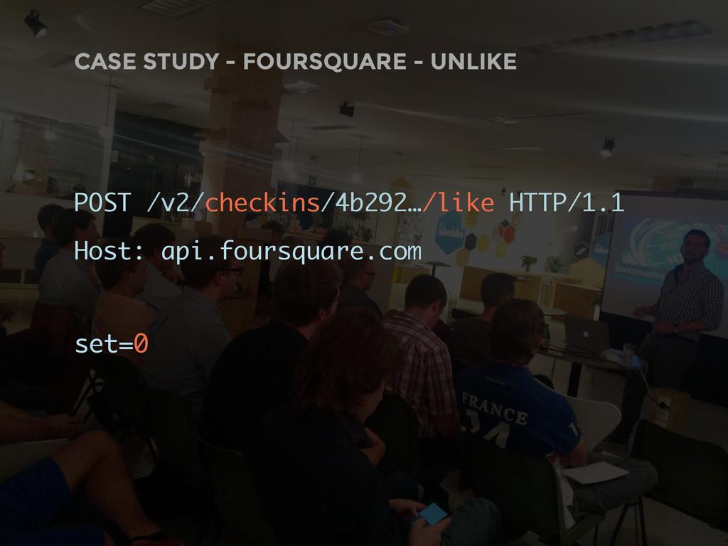CASE STUDY - FOURSQUARE - UNLIKE POST /v2/check...
