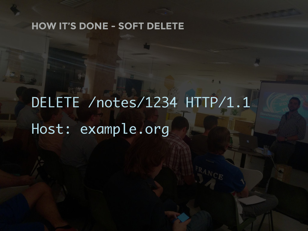 HOW IT'S DONE - SOFT DELETE DELETE /notes/1234 ...