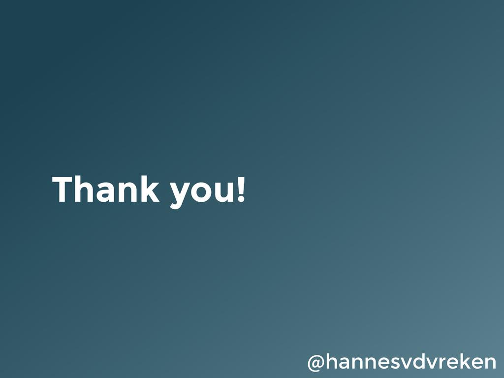 Thank you! @hannesvdvreken