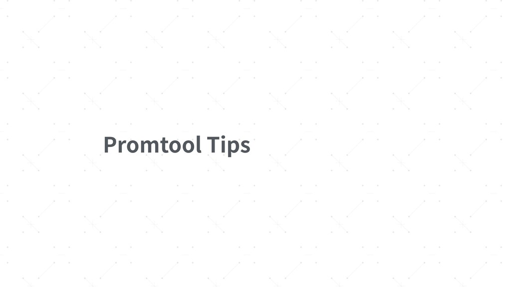 Promtool Tips