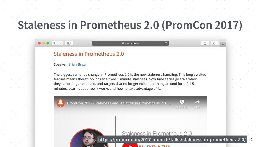 Staleness in Prometheus 2.0 (PromCon 2017) 40 h...