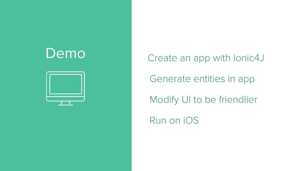 Demo Create an app with Ionic4J Generate entiti...