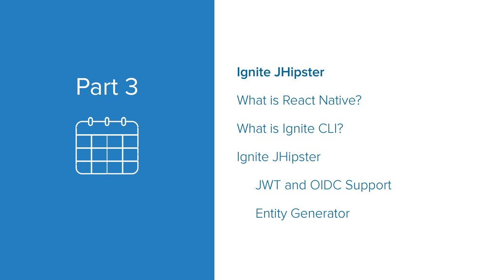 Part 3 Ignite JHipster What is React Native? Wh...