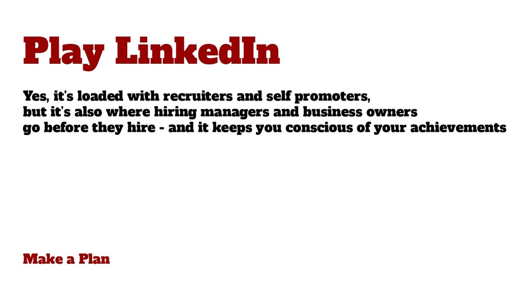 Make a Plan Play LinkedIn Yes, it's loaded with...