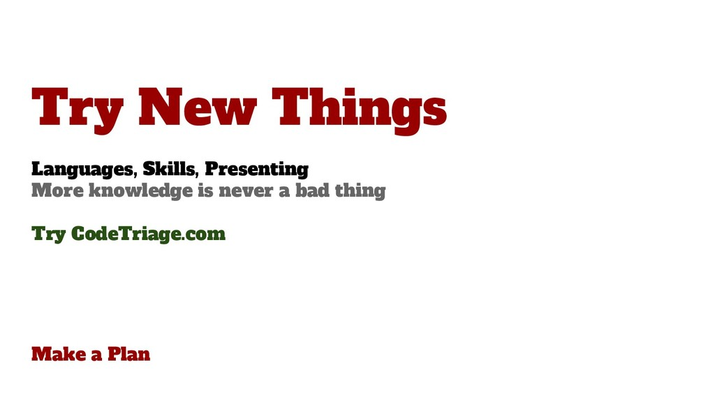Make a Plan Try New Things Languages, Skills, P...