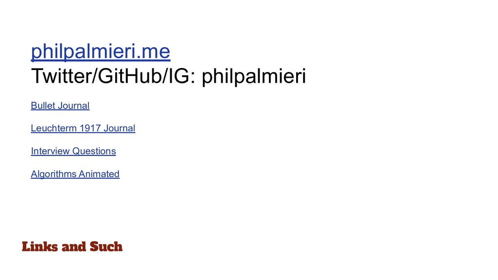 Links and Such philpalmieri.me Twitter/GitHub/I...
