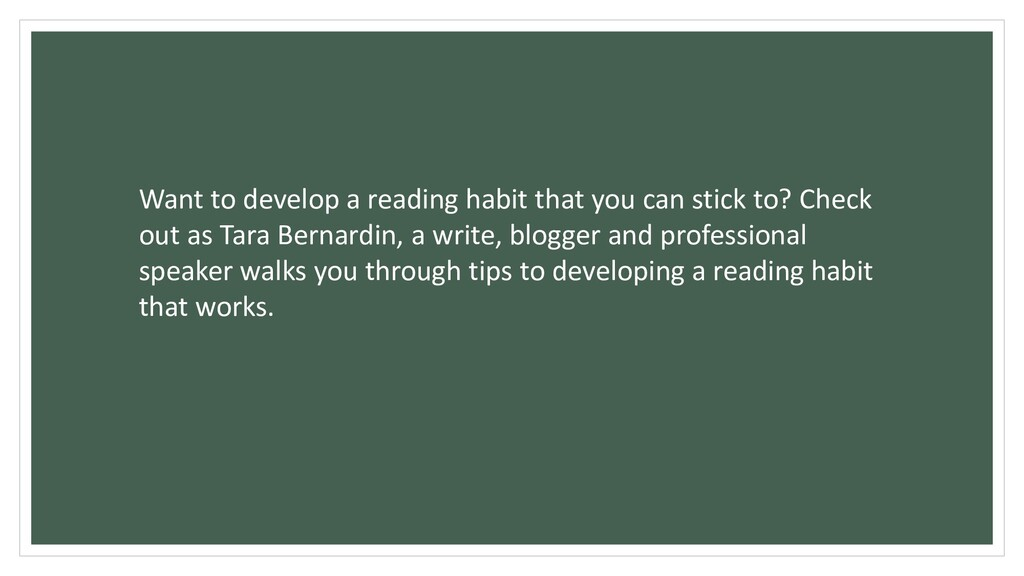 Want to develop a reading habit that you can st...
