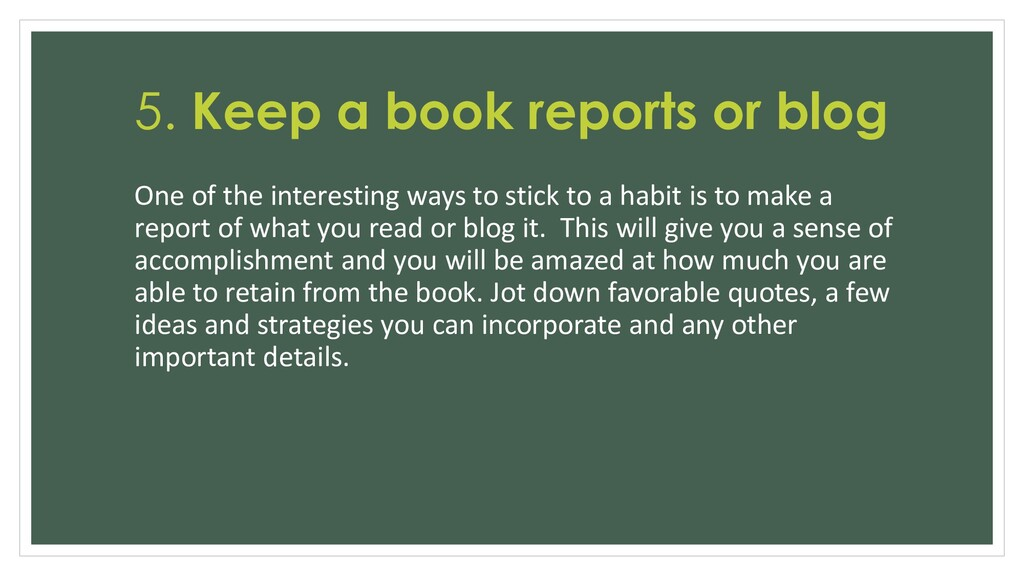 5. Keep a book reports or blog One of the inter...