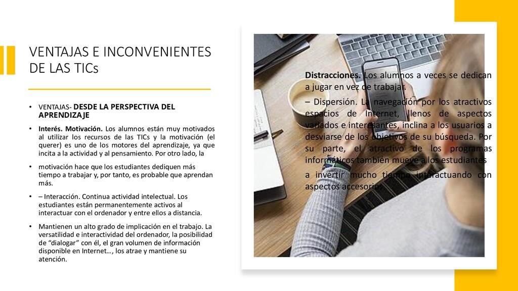 VENTAJAS E INCONVENIENTES DE LAS TICs • VENTAJA...