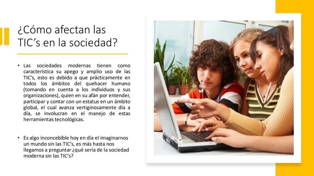 ¿Cómo afectan las TIC's en la sociedad? • Las s...
