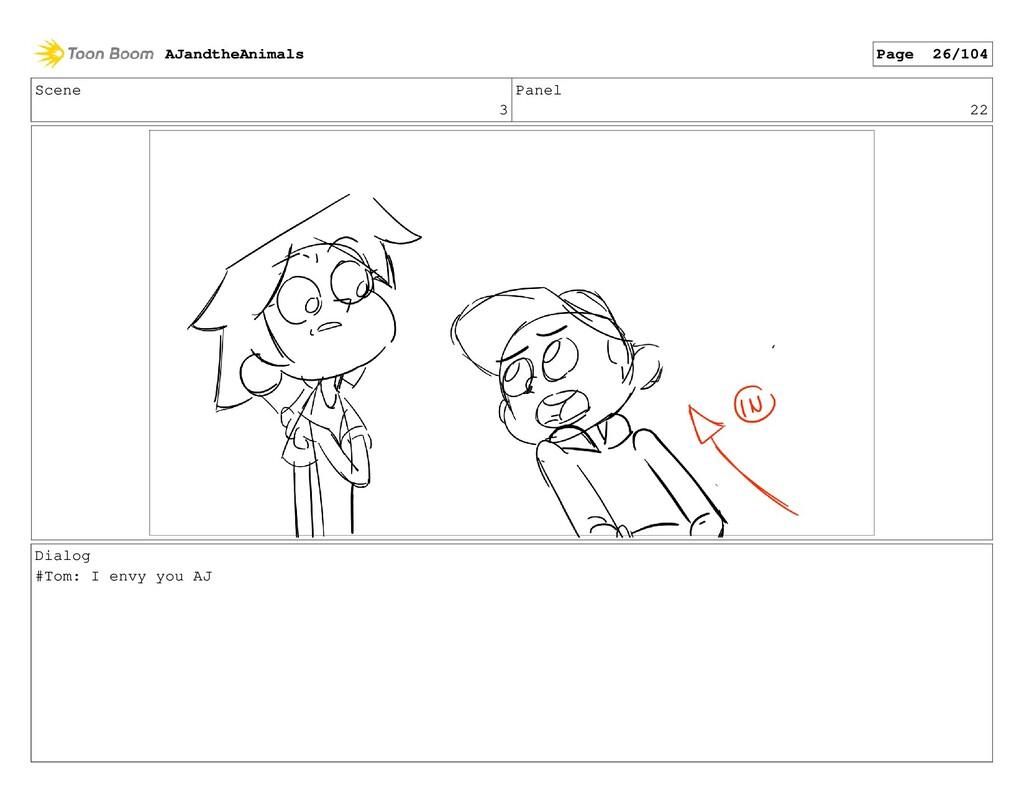 Scene 3 Panel 22 Dialog #Tom: I envy you AJ AJa...
