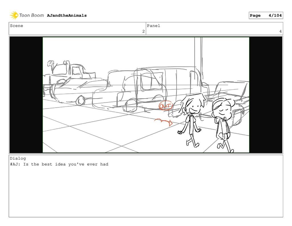 Scene 2 Panel 4 Dialog #AJ: Is the best idea yo...