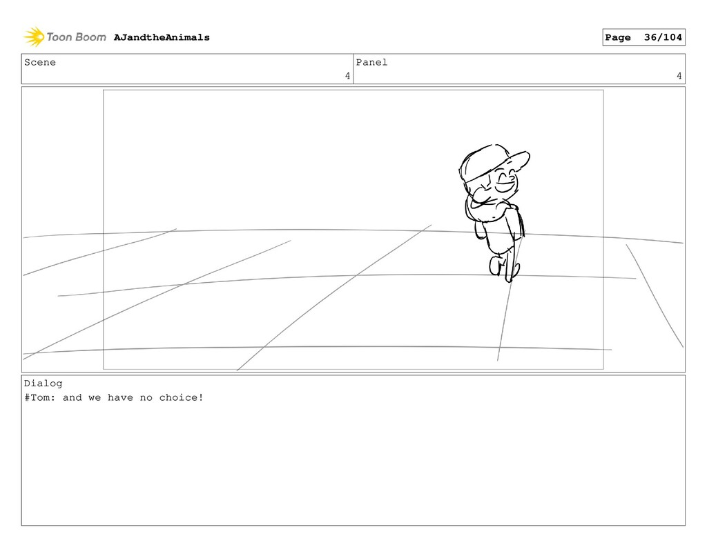 Scene 4 Panel 4 Dialog #Tom: and we have no cho...
