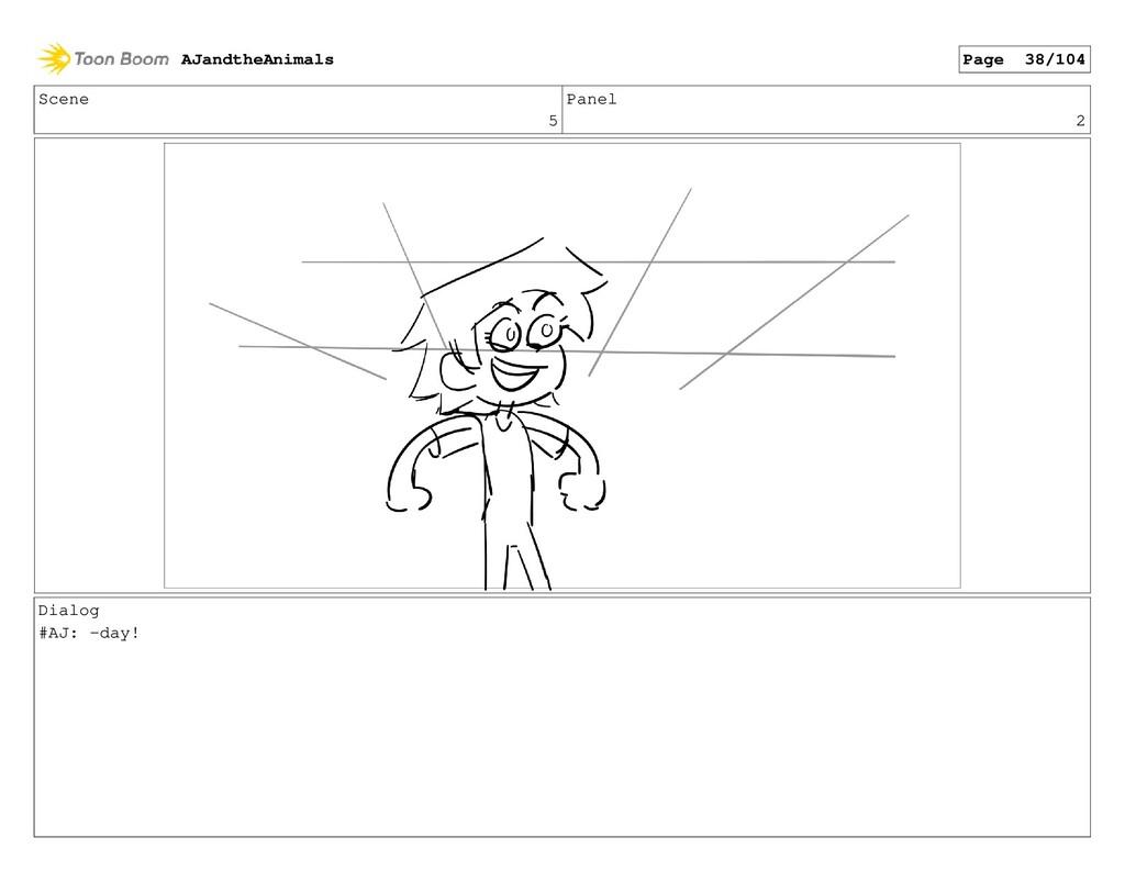 Scene 5 Panel 2 Dialog #AJ: -day! AJandtheAnima...