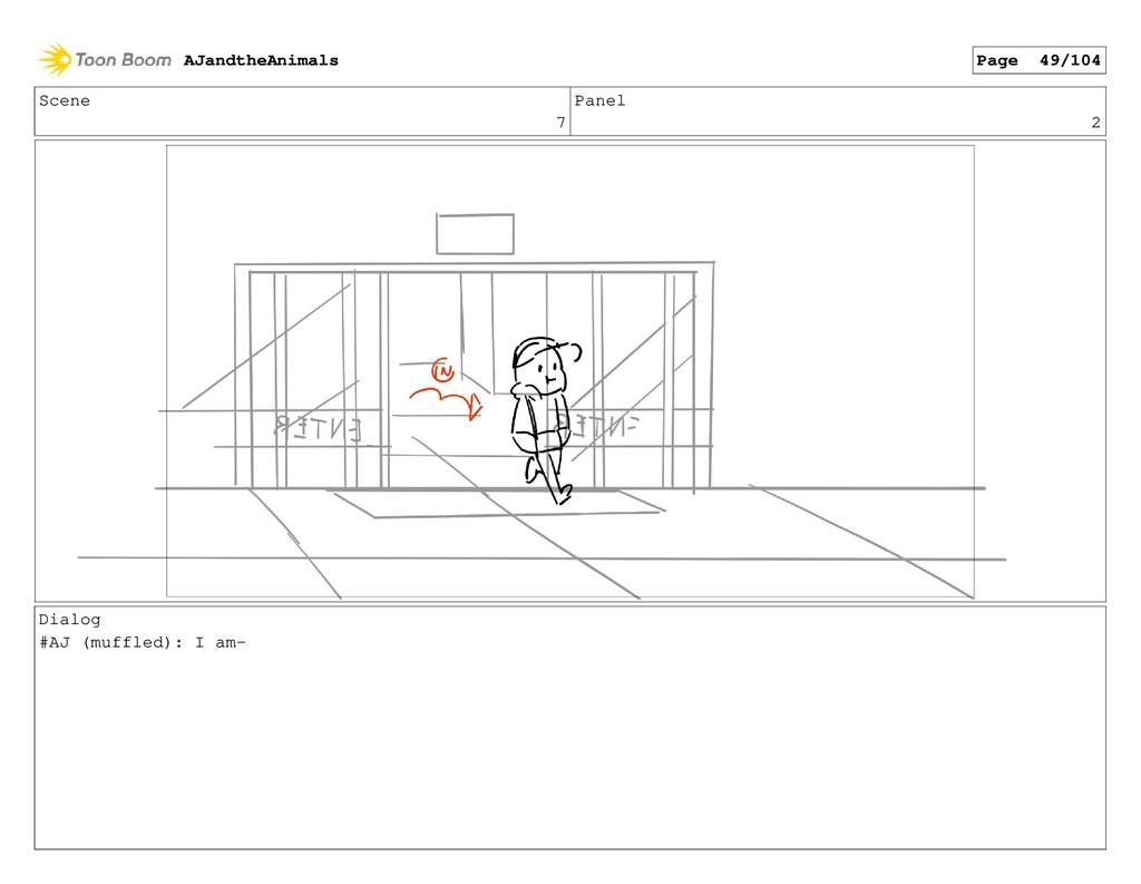 Scene 7 Panel 2 Dialog #AJ (muffled): I am- AJa...