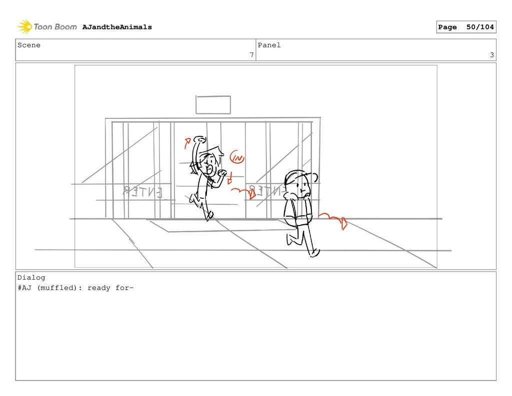 Scene 7 Panel 3 Dialog #AJ (muffled): ready for...