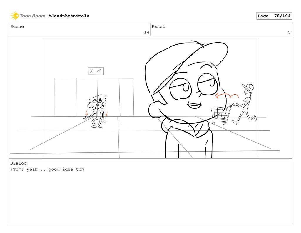 Scene 14 Panel 5 Dialog #Tom: yeah... good idea...