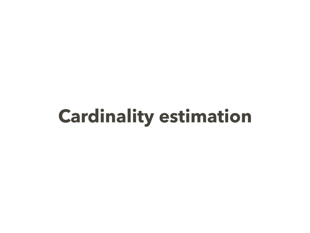 Cardinality estimation